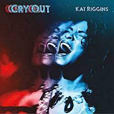 Kat Riggins: Cry Out