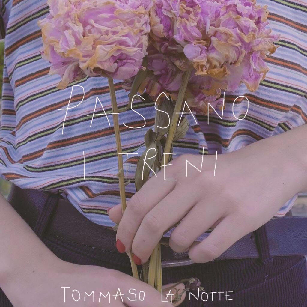 """Tommaso La Nottetorna con il singolo""""Passano i treni"""""""